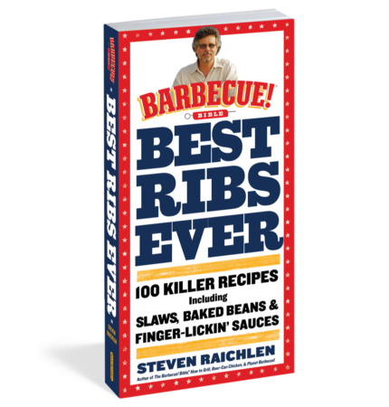 Best Ribs Ever: A Barbecue Bible Cookbook