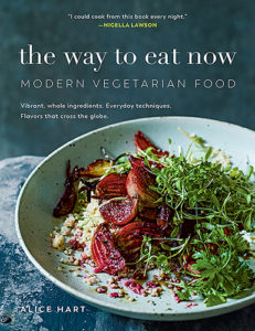 The Way to Eat Now by Alice Hart