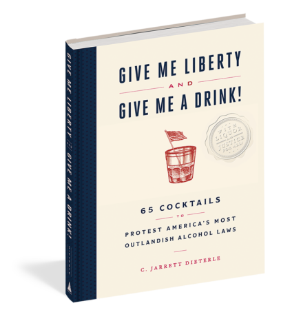 Give Me Liberty and Give Me a Drink! by C. Jarrett Dieterle